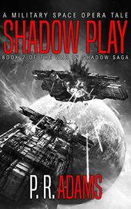 Shadow Play: A Military Space Opera Tale