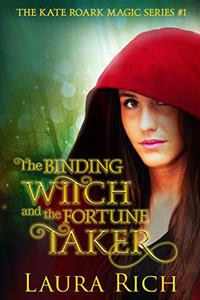 The Binding Witch and the Fortune Taker: The Kate Roark Magic Series #1