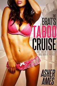 The Brat's Taboo Cruise: First Time with the Alpha Male Man of the House