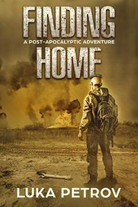 Finding Home: A Post-Apocalyptic Adventure