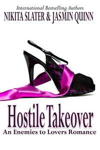 Hostile Takeover: An Enemies to Lovers Romance