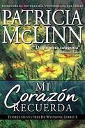 Mi Corazón Recuerda (Libro 3 - Flores Silvestres de Wyoming)