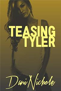 Teasing Tyler