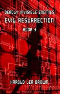 Deadly Invisible Enemies: Evil Resurrection