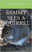 Sammy Sees A Squirrel
