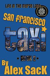 San Francisco TAXI: Life in the Merge Lane...