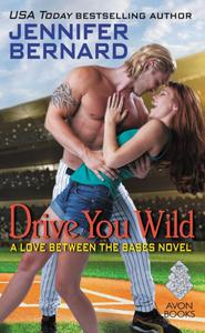 Drive You Wild: A Love Between the Bases Novel