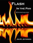 Flash in the Pan: The 2014 Anthology