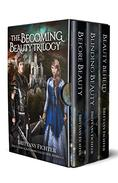 Becoming Beauty Trilogy Boxed Set: Retellings of Beauty and the Beast, Princess and the Glass Hill, & Hansel and Gretel