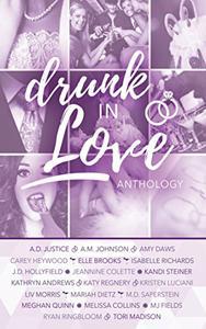Drunk In Love: Twenty Sweet and Steamy Romantic Wedding Stories