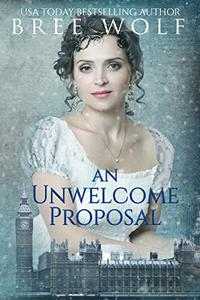 An Unwelcome Proposal: A Regency Romance