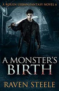 A Monster's Birth: A Gritty Urban Fantasy Novel