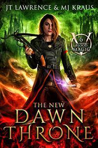 The New Dawn Throne: An Urban Fantasy Action Adventure: