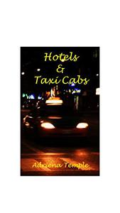Hotels & Taxi Cabs: 3 Erotic Interludes on a Night Out