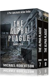 The Alpha Plague - Books 7 & 8 : A Post-Apocalyptic Action Thriller