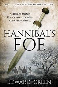 Hannibal's Foe: Book 1 in the Republic of Rome Trilogy