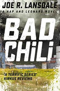 Bad Chili: Hap and Leonard Book 4