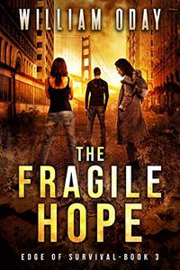 The Fragile Hope: A Post-Apocalyptic Survival Thriller