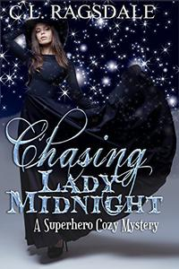 Chasing Lady Midnight: A Superhero Cozy Mystery