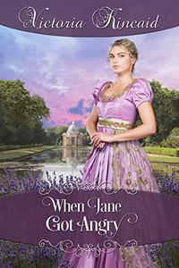 When Jane Got Angry: A Pride and Prejudice Novella