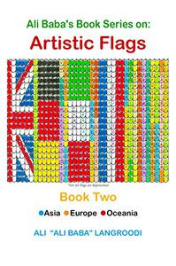 Ali Baba's Book Series on: Artistic Flags - Book Two: Asia. Europe. Oceania