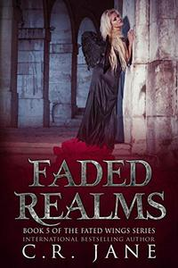 Faded Realms: The Fated Wings Series Book 5