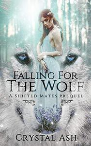 Falling for the Wolf: A Shifted Mates prequel