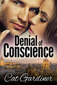 Denial of Conscience: A Modern Darcy and Elizabeth Adventure