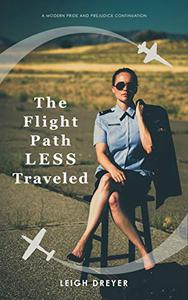 The Flight Path Less Traveled: A Modern Pride and Prejudice Continuation