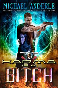 Karma Is A Bitch: An Urban Fantasy Action Adventure