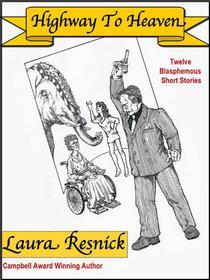 Highway To Heaven: Twelve Blasphemous Short Stories