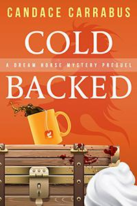 Cold Backed: A Dream Horse Mystery Prequel