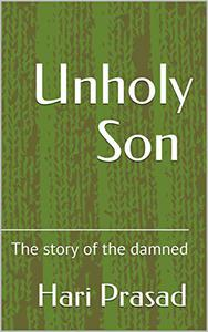 Unholy Son: The story of the damned