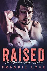 RAISED: The Mountain Man's Babies