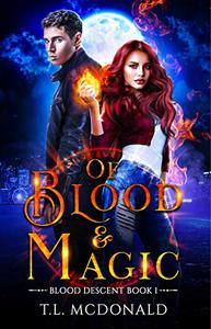 Of Blood & Magic: Blood Descent Book 1