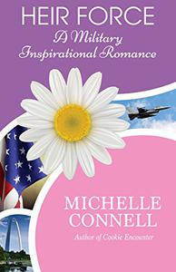 Heir Force: A Military Inspirational Romance