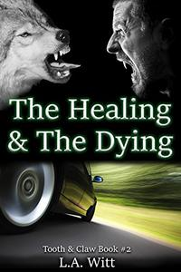 The Healing & The Dying