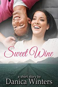 Sweet Wine:  Romance Short Story