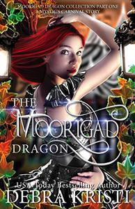 The Moorigad Dragon: (An Urban Fantasy / Paranormal Romance Series)