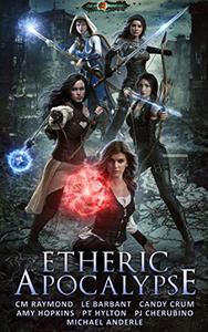 Etheric Apocalypse: Age Of Magic - A Kurtherian Gambit Series