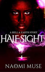 Half Sight: Part of the Hell and Earth Series