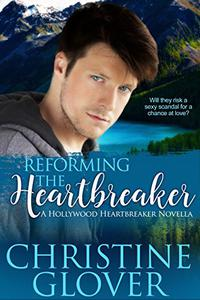 Reforming the Heartbreaker: A Hollywood Heartbreaker Novella