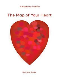 The Map of Your Heart: Love Poems