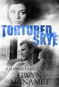 Tortured Skye: A Hawke Family Novel
