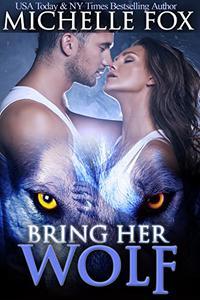 Shapeshifter Werewolf Romance:Bring Her Wolf
