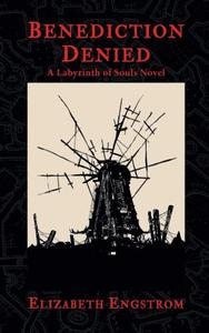 Benediction Denied: A Labyrinth of Souls Novel