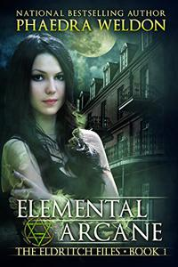 Elemental Arcane: An Urban Fantasy Novel Series