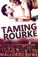 Taming Rourke