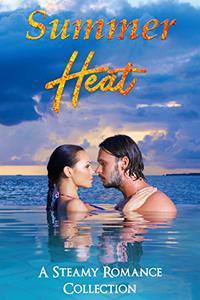 Summer Heat: A Steamy Romance Collection