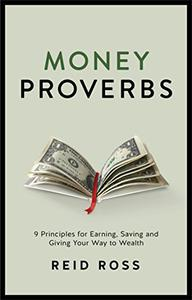 Money Proverbs: 9 Principles for Earning, Saving and Giving Your Way to Wealth
